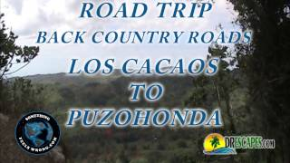 3/2/2017 Back Country Roads – Los Cacaos to Puzohonda