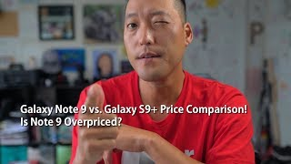 Galaxy Note 9 vs. Galaxy S9+ Price Comparison! - Is Note 9 Overpriced? [HighOnAndroid]
