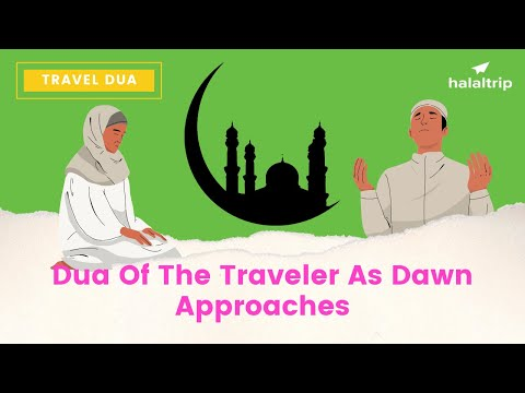 Dua of the Traveler as Dawn Approaches