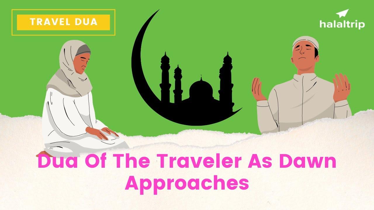 Dua of the Traveler as Dawn Approaches
