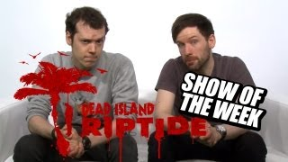 preview picture of video 'Show of the Week - Dead Island Riptide and Gaming Vacations from Hell'