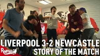 Newcastle V Liverpool 2-3   Story Of The Match