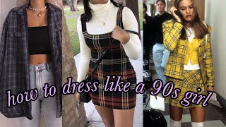 how to dress like a 90s girl