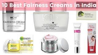 10 Best Fairness Creams in India 2019 | Face Whitening, Brightening and Lightening Cream for Women