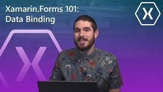 Xamarin.Forms 101: Data Binding   The Xamarin Show