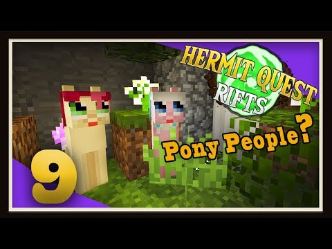 Hermit Quest Rifts Ep9 - Pony People?