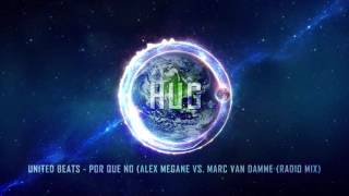 United Beats - Por Que No (Alex Megane Vs. Marc Van Damme (Radio Mix)