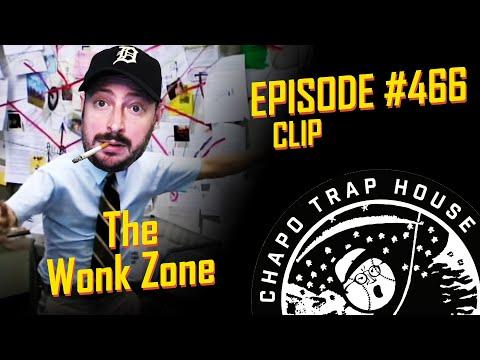 The Wonk Zone | Chapo Trap House | Episode 466