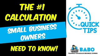 The Number 1 Calculation Small Business Owners Need to Know to Grow Their Profits!