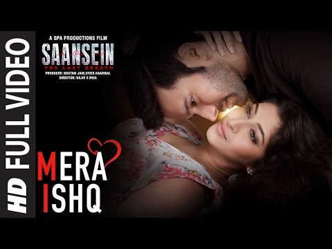 Mera Ishq Full HD Video Song Download | Saansein (2016 ...