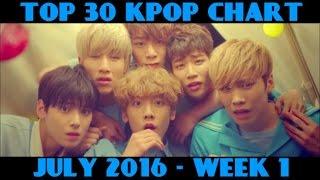 TOP 30 KPOP CHART - JULY 2016 WEEK 1 (14 NEW SONGS)