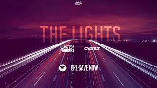 Wasted Penguinz & Cyber - The Lights (Pre Save Spotify)