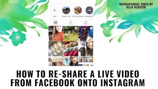 How to Reshare a FB Live Video on Instagram