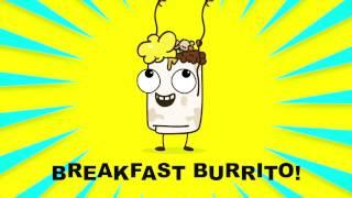 Yum Yum Breakfast Burrito - Parry Gripp
