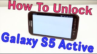 How to Unlock Samsung Galaxy S5 Active for ALL CARRIERS (T-Mobile, AT&T, Bell, Telus, ETC )