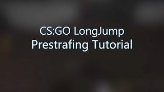 CS:GO KZ Longjump Prestrafing Tutorial