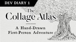 The Collage Atlas: Dev Diary 1