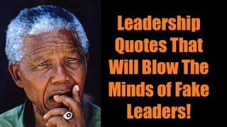 Leadership Quotes That Will Blow The Minds Of Fake Leaders!