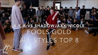 A.K.A. vs ShadowJaxx/Nicole | All Styles Top 8 | Fools Gold | #SXSTV