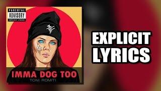 Toni Romiti   Imma Dog Too (LYRICS)