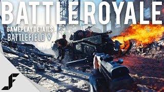 Battlefield 5 Battle Royale Gameplay Details