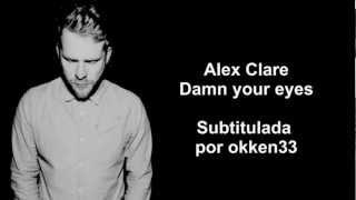 Alex Clare - Damn your eyes (Subtitulada en español)