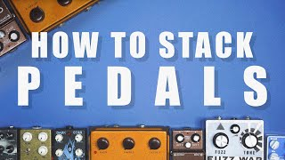 How To Stack Pedals