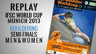 preview picture of video 'IFSC Climbing World Cup Munich 2013 - Bouldering - Semi-Finals MEN & WOMEN - Replay'