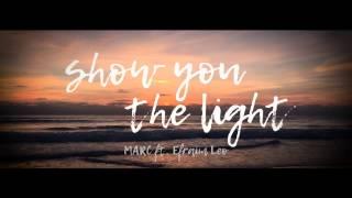 MARC ft. Efraim Leo - Show You The Light