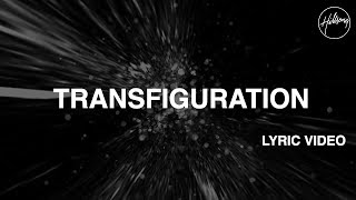 Transfiguration Lyric Video - Hillsong Worship