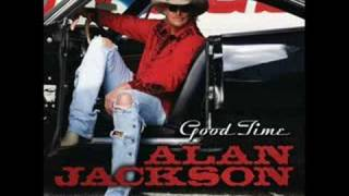 Good Time- Alan Jackson