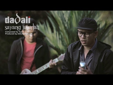Dadali   sayang jujurlah  official video