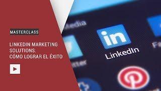 MASTERCLASS | Campañas con Linkedin Ads: cómo lograr el éxito