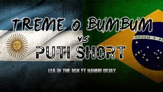 TREME O BUM BUM VS PUTI SHORT - NAHUU DEEJAY ✘ LEA IN THE MIX