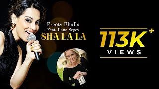 We just couldnt get enough of ShaLaLa featuring Preety Bhalla Ilana Segevsinger