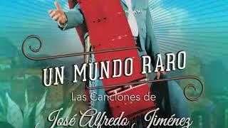 Un Mundo Raro: Las Canciones de José Alfredo Jiménez (DESCARGA de MEGA)