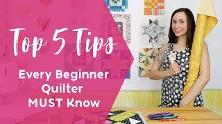5 Tips Every Quilter MUST Know