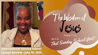 📚🙌🏾❤️Sunday School Lesson: The Wisdom of Jesus  - July 19, 2020