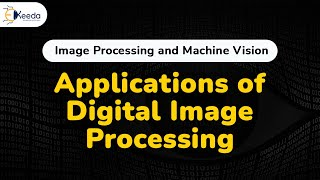 Applications of Digital Image Processing - Introduction to Digital Image Processing