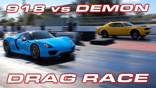 Why I hate the 918 Spyder * Dodge Demon vs Porsche 918 Spyder 1/4 Mile Drag Race by DragTimes