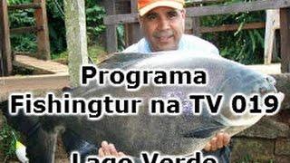 Programa Fishingtur na TV 019 - Lago Verde