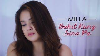 Milla — Bakit Kung Sino Pa [Official Music Video]