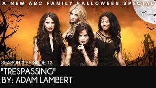 PLL 3x13 Trespassing - Adam Lambert