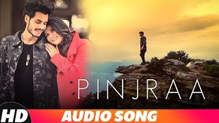 Pinjra (Full Audio) | Gurnazar | Jaani | B Praak | Tru Makers | Latest Punjabi Songs 2018