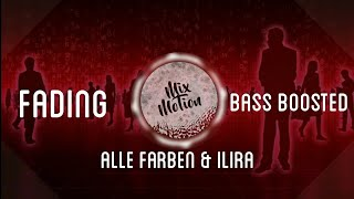 Fading   Alle Farben & ILIRA (Bass Boosted)