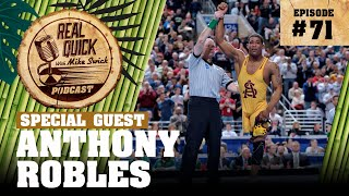 #71 Anthony Robles (Wrestler, Motivational Speaker) | Real Quick With Mike Swick Podcast