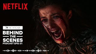 Behind The Scenes: The Witcher | Podcast | Netflix