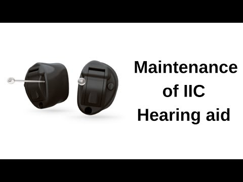 Maintenance of IIC Hearing aid(Invisible in the Canal)