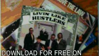 above the law - menace to society - Livin' Like Hustlers