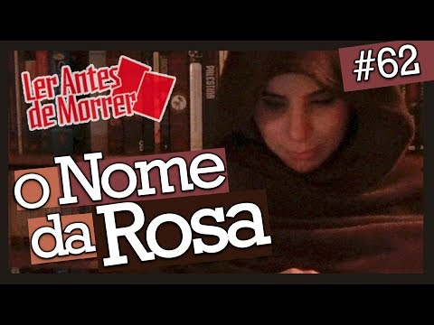 O NOME DA ROSA, DE UMBERTO ECO (#62)